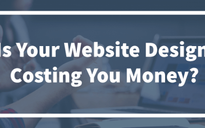Is Your Website Design Costing You Money?
